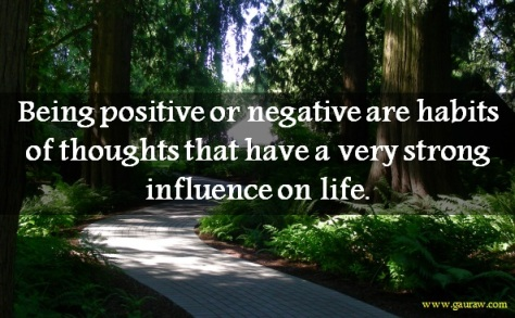 Being-positive-or-negative-are-habits-of-thoughts