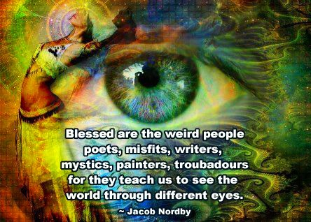 Blessed Are The Weird People Poets Misfits Writers Mystics