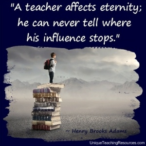 jpg-teacher-appreciation-quotes-a-teacher-affects-eternity-he-can-never-tell-where-his-influence-stops-henry-brooks-adams