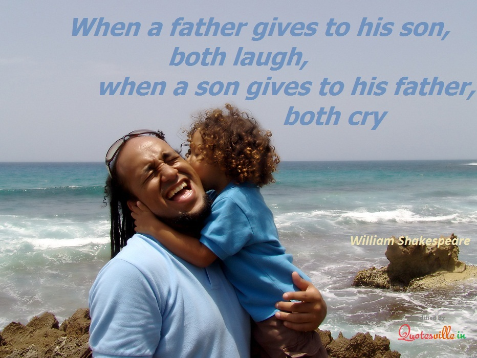 Father Son Love Quotes Endearing When A Father Gives To His Son Both Laugh When A Son Gives To