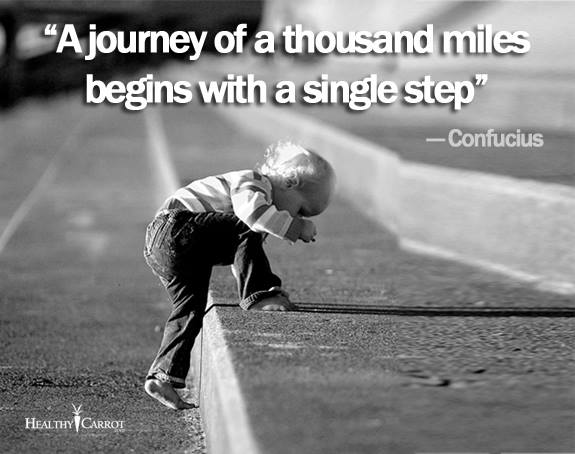 a journey of thousand miles begin with a single step You may plan and dream all you want about a long journey, but you have to begin somewhere you may have a grandiose vision or agenda for change, but the first step is crucial - getting started a journey of a thousand miles begins with a single step.